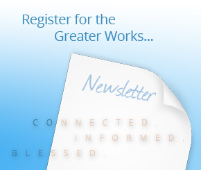 Greater Works Newsletter